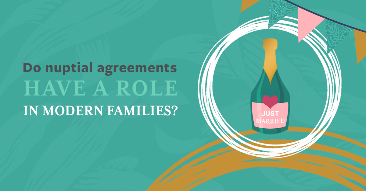 Do nuptial agreements have a role in modern families?