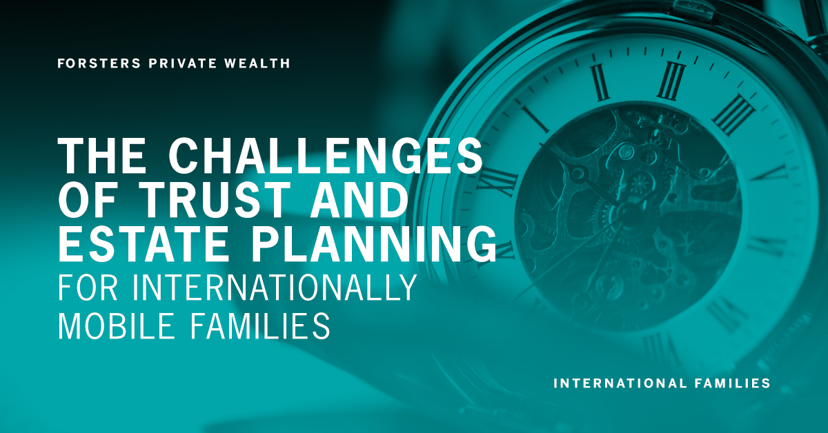 The challenges of trust and estate planning for internationally mobile families