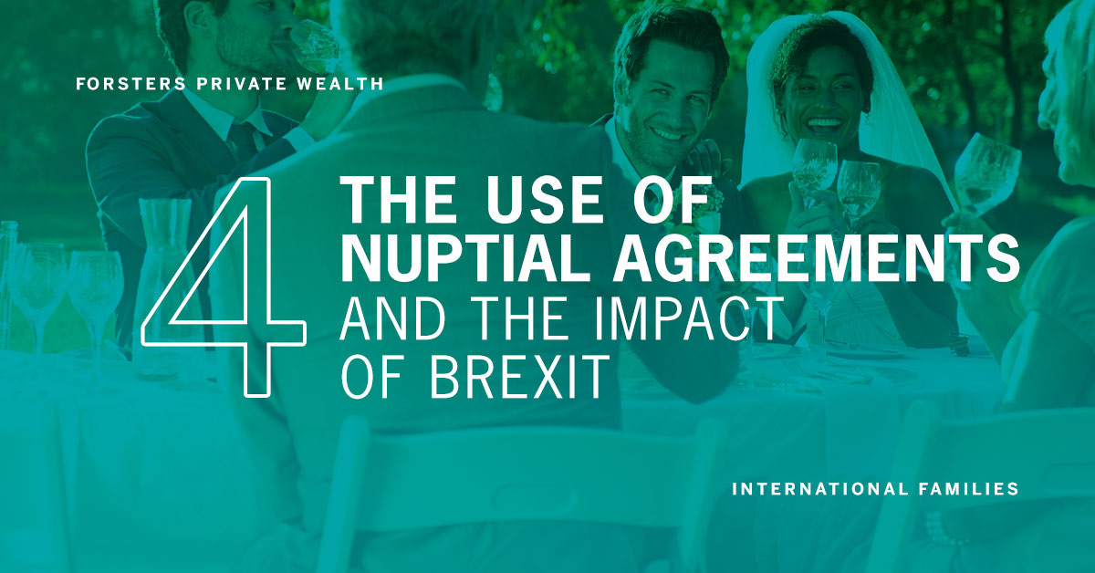 The use of nuptial agreements for International Families and the impact of Brexit