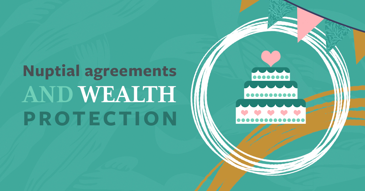Nuptial agreements and wealth protection