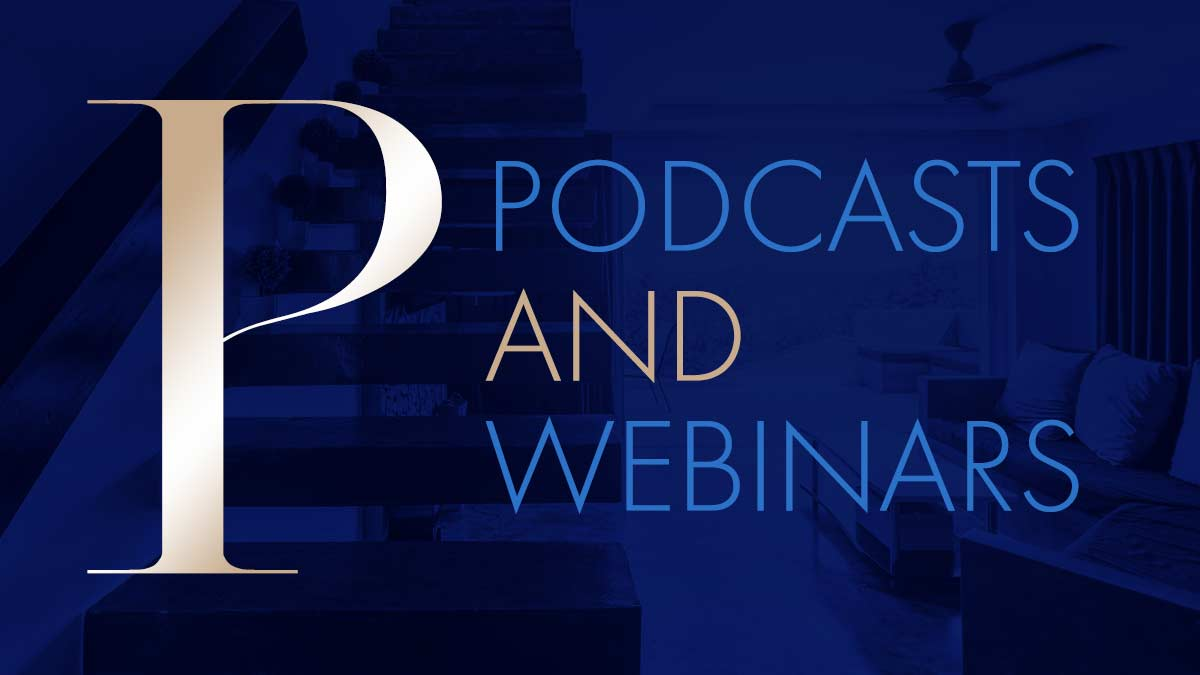 Listen to and view our latest updates via podcast and webinar respectively